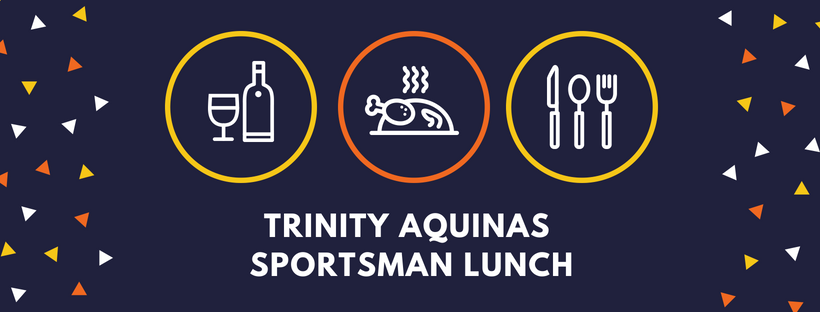 TRINITY AQUINAS SPORTSMAN LUNCH